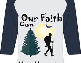 nº 9 pour Design a T-Shirt Our Faith Can Move Mountains par Rofiq123