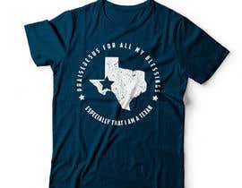 nº 28 pour Design a T-Shirt - Praise /Texas par DAISYMURGA