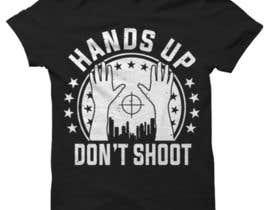 tennis620971 tarafından Design a T-Shirt for Hands Up Dont Shoot Campaign için no 38