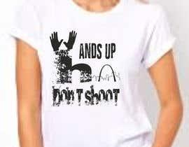 moilyp tarafından Design a T-Shirt for Hands Up Dont Shoot Campaign için no 19