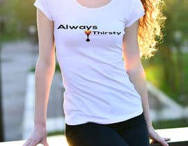 #79 , Design a T-Shirt Always Thirsty 来自 akhilchandropk