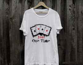 nº 111 pour Just One Time poker t-shirt par Sakib659