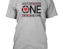 nº 107 pour Just One Time poker t-shirt par usalma3seven