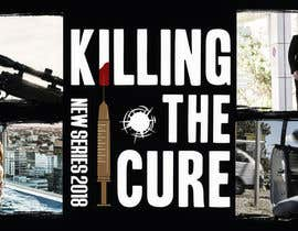 nº 44 pour Poster design for TV show KILLING THE CURE par SERG1US