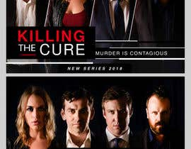 #45 for Poster design for TV show KILLING THE CURE by sevastitsavo
