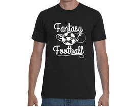 #13 for Typography Tshirt Design for Fantasy Football by designernayma992