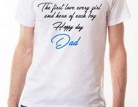 nº 26 pour Design a Typography T-Shirt for Father's Day par Neny22