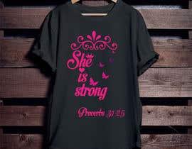 nº 36 pour Design a T-Shirt -  She is Strong -- 2 par Mominul2011