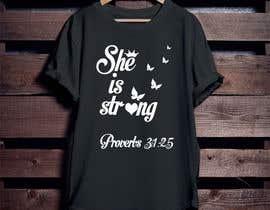 nº 38 pour Design a T-Shirt -  She is Strong -- 2 par Mominul2011