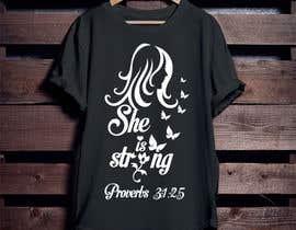 nº 40 pour Design a T-Shirt -  She is Strong -- 2 par Mominul2011