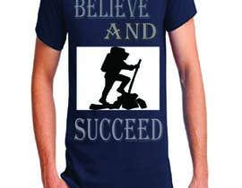 nº 28 pour Believe and Succeed  -  Design a T-Shirt -- 2 par jarintaslim