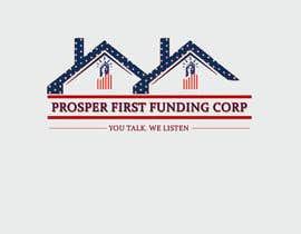 Nro 41 kilpailuun Design a Logo for Prosper First Funding Corp. käyttäjältä tonyfahmy