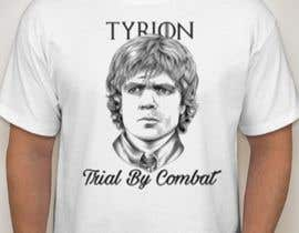 """#7 for Create a """"Tyrion -  Trial by combat"""" Illustration for a t-shirt af Strangerplus"""
