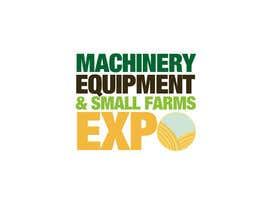 #61 untuk Design a Logo for Machinery, Equipment and Small Farms Expo oleh NicolasFragnito