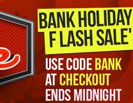 #17 cho Design an Email Banner & 2 Matching Website Banners for Bank Holiday Sale bởi waseemmedia