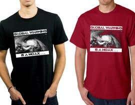 #72 cho Design a T-Shirt: Global Warming is a Hoax bởi feramahateasril