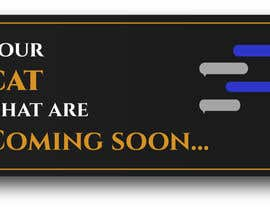"#20 for Design a Banner "" Coming Soon Style"" - Urgent by ramsheedkc10"