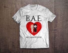 MinaNadyFarhan tarafından Design a T-Shirt: BAE Best Aunt Ever için no 61