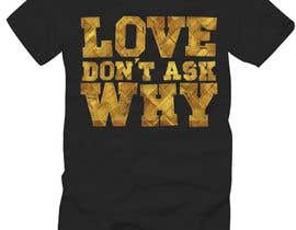 #7 untuk I need a tshirt design oleh DjIloveDESIGN