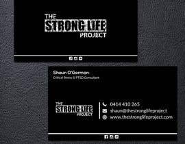 #117 for Design for Business Cards using my website for theme www.thestronglifeproject.com   Details for card  Shaun O'Gorman Critical Stress & PTSD Consultant 0414 410 265 shaun@thestronglifeproject www.thestronglifeproject.com by saju163