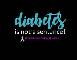 #18 for T-Shirt Design Diabetes Humor or Inspirational by rabin610