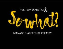 #20 for T-Shirt Design Diabetes Humor or Inspirational by rabin610