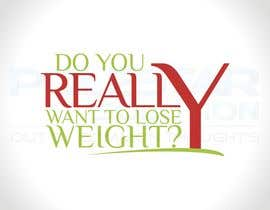 #209 pentru Logo Design for Do You Really Want To Lose Weight? de către Polestarsolution