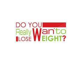 nº 93 pour Logo Design for Do You Really Want To Lose Weight? par Mohd00