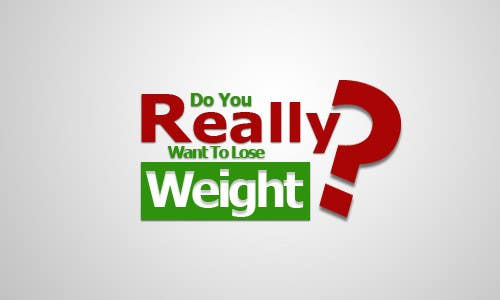 Konkurrenceindlæg #275 for Logo Design for Do You Really Want To Lose Weight?