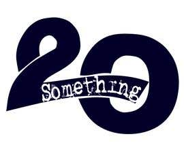 #1 για Logo designed for web series show. Logo should say: 20' something... από VNM24