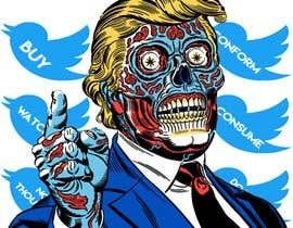 #3 untuk Trump They Live Design oleh yosifyosif