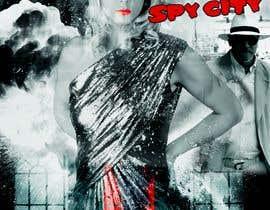 "areeshakhan27 tarafından Create a Movie Poster - ""Spy City"" için no 37"