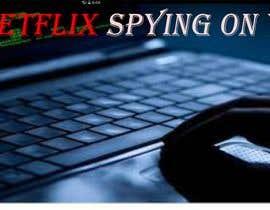 Nro 15 kilpailuun Create an image of Netflix spying users käyttäjältä MuhammadMatin