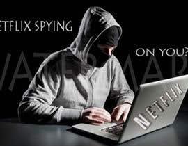 Nro 12 kilpailuun Create an image of Netflix spying users käyttäjältä Mynulislam1