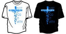 Graphic Design Entri Peraduan #24 for Design a T-Shirt for faith based company