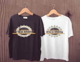 #48 untuk Design a T-Shirt_its a thing. oleh Alamin011