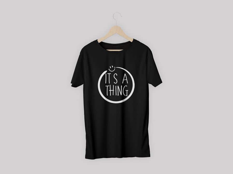 Penyertaan Peraduan #53 untuk Design a T-Shirt_its a thing.