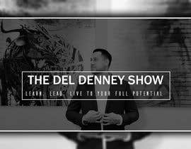 "#54 for Create Podcast Cover Art for ""The Del Denney Show"" by Raiyan98"