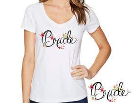 #42 for Design a T-Shirt for the Bride by Abhiroy470
