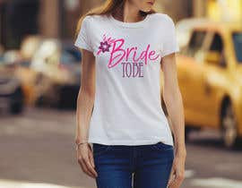 #67 for Design a T-Shirt for the Bride by nasirali339