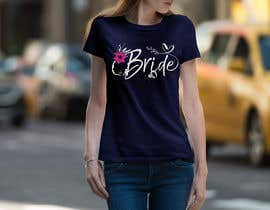 #192 for Design a T-Shirt for the Bride by nasirali339