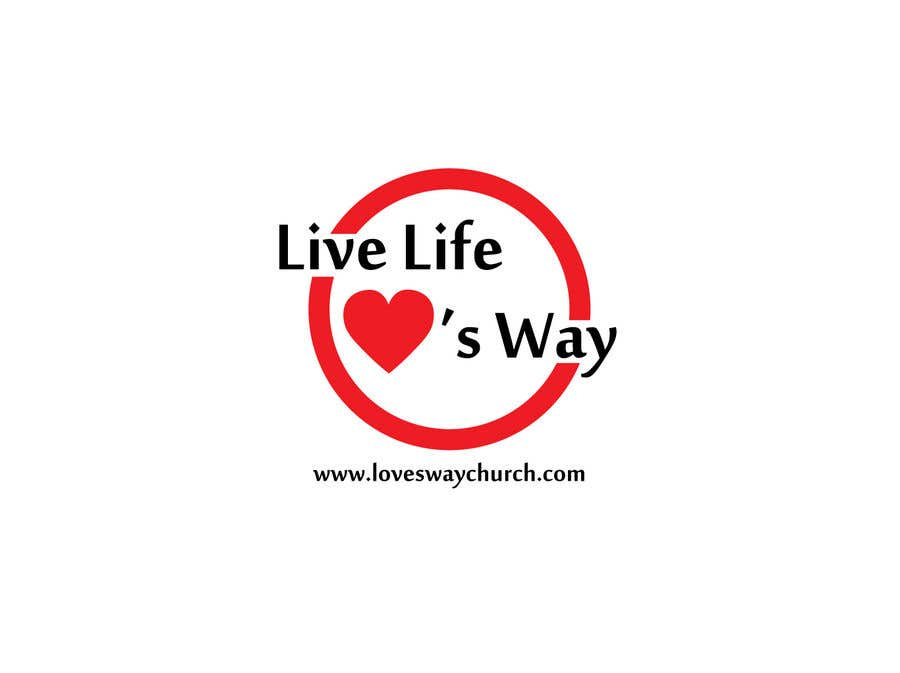Proposition n°1 du concours vector pdf file  for a church - needs to say: Live Life ❤️'s Way   At the bottom edge of the decal and smaller it needs to say: www.loveswaychurch.com Can be circle or oval / sideways oval might look good? Not sure of colors ?Just heart needs to be red.