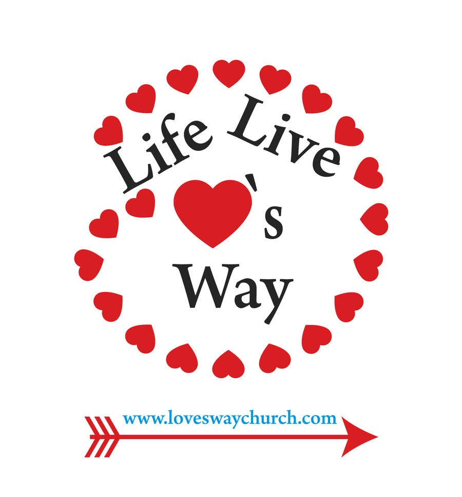 Proposition n°7 du concours vector pdf file  for a church - needs to say: Live Life ❤️'s Way   At the bottom edge of the decal and smaller it needs to say: www.loveswaychurch.com Can be circle or oval / sideways oval might look good? Not sure of colors ?Just heart needs to be red.
