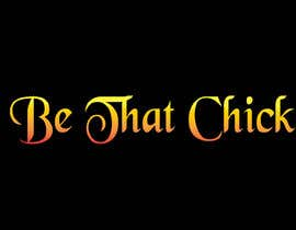 #116 for Logo Design for Be That Chick by alamin16ah
