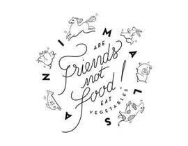 """Nro 14 kilpailuun Vegan tattoo - """"Friends Not Food"""" käyttäjältä bhooma2003"""
