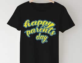 #66 for Design a T-Shirt for Parents' Day af sahac5555