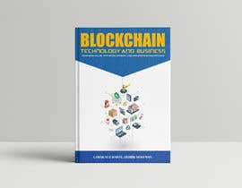 mdfirozahamed tarafından Create a Front Book Cover Image about Blockchain Technology & Business için no 60