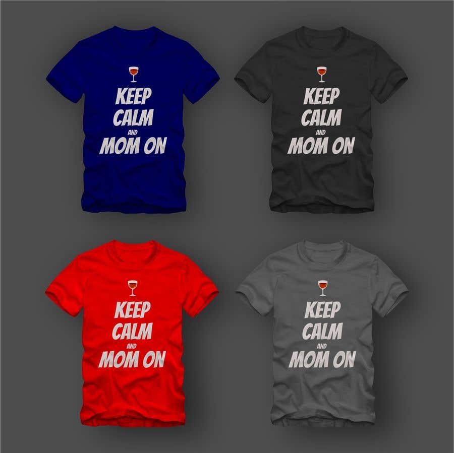 Entry 13 By Johanproject For Tee Shirt Design Keep Calm And Mom On