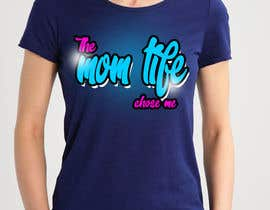 #80 for Tee Shirt Design Mom Life by karimelsayed155