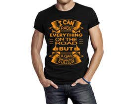 #7 for I Can Pass Everything But A Gas Station Tee Shirt by sudipt0